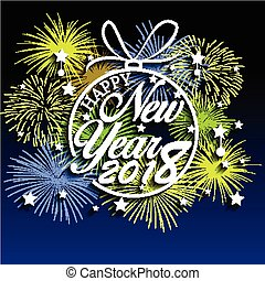 Happy New Year 2018 with fireworks background