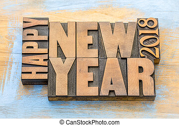 Happy New Year 2018 word abstract in wood type - Happy New...