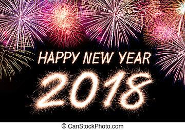 2018 - Happy new year 2018 written with Sparkle firecracker...