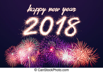 2018 - Happy new year 2018 written with Sparkle firework ...