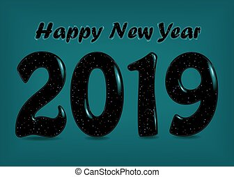 Happy New Year 2019. Black number - Happy New Year 2019....