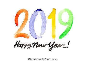 Happy New Year 2019 - Handwritten watercolor lettering