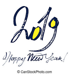 Happy New Year 2019 - Modern calligraphy, hand drawn lettering