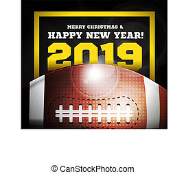 Happy New Year 2019 on the background of a ball for american football. Vector