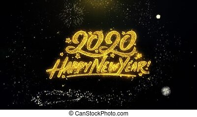 Happy New Year 2020 Written Gold Glitter Particles Spark Exploding Fireworks Display 4K . Greeting card, Celebration, Party Invitation, calendar, Gift, Events, Message, Holiday, Wishes Festival