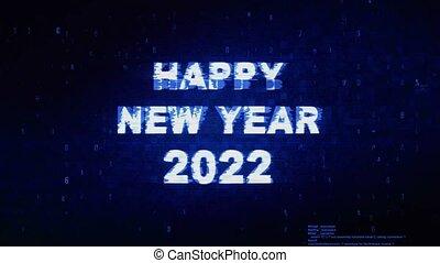 Happy New Year 2022 Text Digital Noise Twitch Glitch...