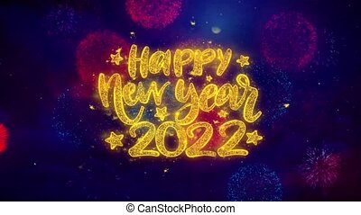 Happy New Year 2022 wish Text Colorful Firework Explosion Particles. Greeting card, Wishes, Celebration, Party, Invitation, Gift, Event, Message, Holiday, Festival 4K Loop Animation.