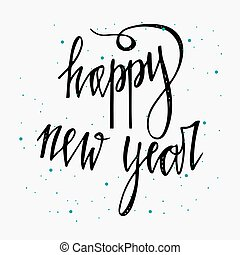 Happy new year card. Hand lettering calligraphic inscription by brush for Christmas, New Year greeting card template. Vector illustration.