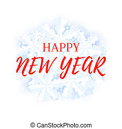 Happy New Year greeting card template with snowfall and snowflakes background.