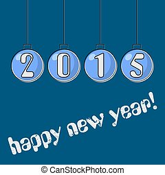 happy New Year greeting on Christmas blue balls