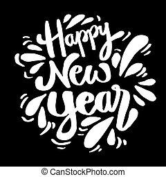 Happy New Year hand lettering congratulate inscription.