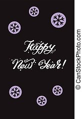 Happy New Year lettering Greeting Card a with snowflakes Vector illustration.