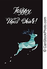 Happy New Year lettering Greeting Card with a deer. Vector illustration.