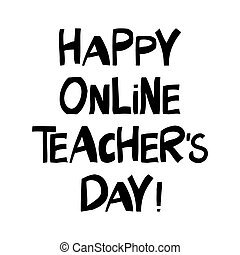 Happy online teachers day. Education quote. Cute hand drawn ...