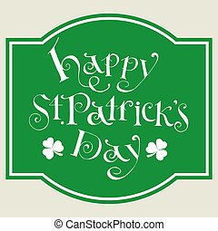 Happy patrick day vintage hand lettering greeting