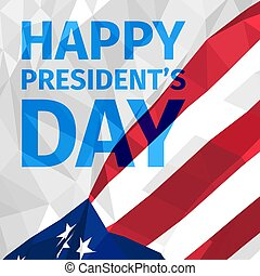 Happy President's Day greeting card  with US polygonal flag