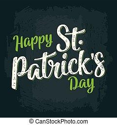 Happy Saint Patrick's Day calligraphy lettering. Vector...