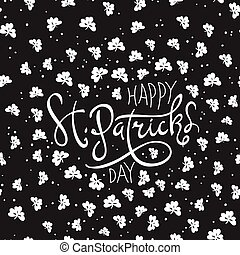 Happy Saint Patrick's Day logotype. Celebration design for March, 17th. Hand drawn lettering typography. Beer festival badge