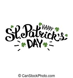 Happy St Patricks day lettering composition with clover leaves vector illustration on white