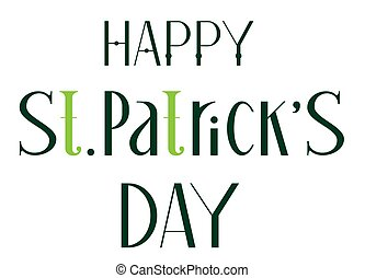 Happy st. Patricks day lettering green text for greeting card