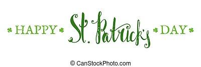 Happy St. Patricks day lettering.