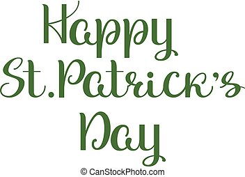 Happy St. Patricks Day lettering ornate calligraphy text greeting card