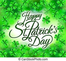 Happy St Patricks Day Shamrock Clover Background - A Happy...