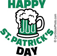 Happy St. Patricks day with green beer in mug