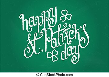 Happy St.Patrick's day - Hand written St. Patrick's day...