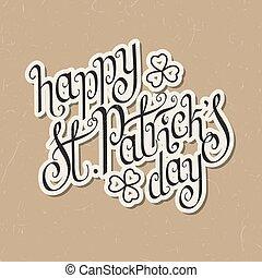 Happy St.Patrick's day - Paper cut hand written St....