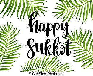 Happy Sukkot hand drawn lettering text with frame of green...