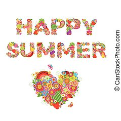 Happy summer. Print with flowers, fruits and heart shape
