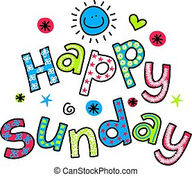 Hand drawn and colored whimsical cartoon special occasion text that reads HAPPY SUNDAY.