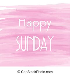 Happy Sunday pink watercolor background, Abstract vector Greeting card, Theme or Template