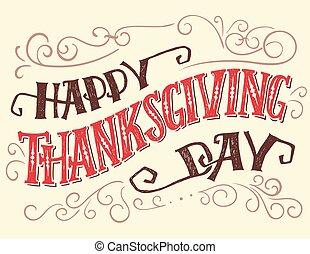 Happy thankgiving day - Happy thanksgiving day. Hand...