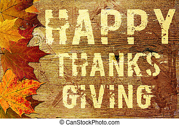 Happy Thanksgiving Background - Grunge text on wood...