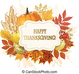 Happy Thanksgiving background with colorful autumn leaves and fruit. Vector.