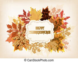 Happy Thanksgiving background with colorful autumn leaves and a pumpkin. Vector.