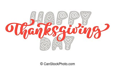 Happy Thanksgiving Calligraphy Text, vector Illustrated Typography Isolated on white background. Positive quote. Hand drawn modern brush. T-shirt print