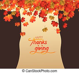 Happy Thanksgiving Day. Abstract tree, brownie autumn leaves...
