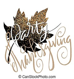 Happy Thanksgiving Day Gold Hand Lettering On White Background Greeting Card Glitter Leaf