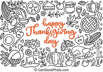 Happy thanksgiving day poster with greetings lettering and doodle illustration of celebration dinner, turkey, autumn harvest, pumpkin, apple pie, cornucopia. Hand drawn black line art, cartoon style