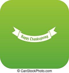 Happy Thanksgiving Day ribbon icon digital green