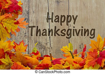 Happy Thanksgiving, Autumn Leaves and Pumpkins with grunge...