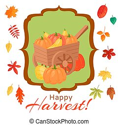 Happy thanksgiving pumpkins vector illustration of fall autumn harvest. Thanksgiving hand barrow full of orange pumpkins with autumn leaves around and happy harvest inscription.