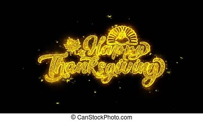 Happy Thanksgiving Typography Written with Golden Particles Sparks Fireworks