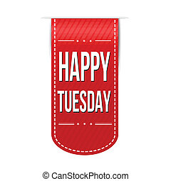 Happy tuesday banner design over a white background, vector illustration
