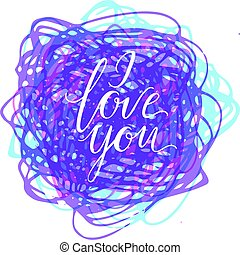 Happy valentine s day card with calligraphy lettering I love you phrase.