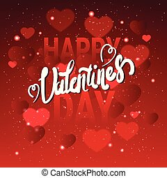 Happy Valentines Day Greeting Card With Handwritten Lettering On Red Glittering Hearts Background