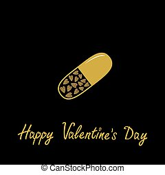 Happy Valentines Day. Love card. Medical pill with hearts inside. Gold sparkles glitter texture Black background